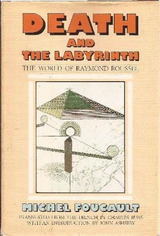 Death and the Labyrinth: The World of Raymond Roussel