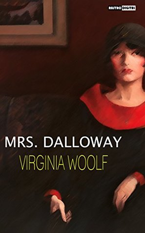 MRS. DALLOWAY - VIRGINIA WOOLF (WITH NOTES)(BIOGRAPHY)(ILLUSTRATED)