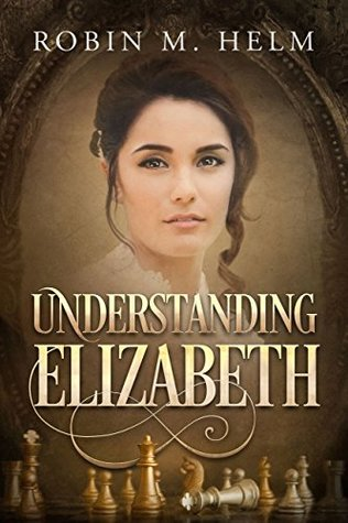 Review & Giveaway | Understanding Elizabeth by Robin M. Helm