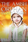 The Amish Orphan - Finding a Family (Amish Romance)