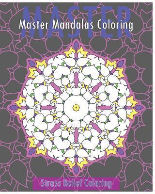 Master Mandalas (Stress Relief Coloring Book)