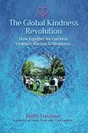 Global Kindness Revolution: How Together We Can Heal Violence, Racism, and Meanness