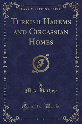 Turkish Harems and Circassian Homes