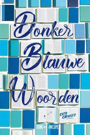 Donkerblauwe Woorden by Cath Crowley