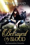 Betrayed By Blood by Tiffany Shand