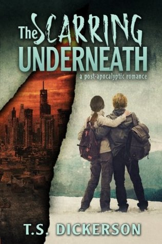The Scarring Underneath by T.S. Dickerson