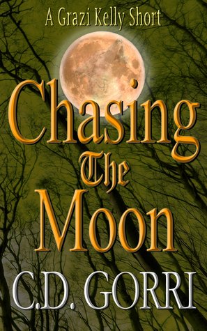 Chasing The Moon: A Grazi Kelly Short (Book 4.5)