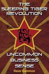 The Sleeping Tiger Revolution: Uncommon Business Sense