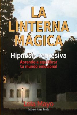 La Linterna Magica: Hipnosis Regresiva