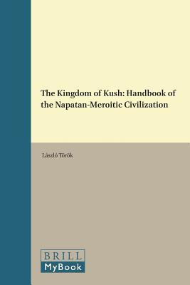 The Kingdom of Kush: Handbook of the Napatan-Merio...