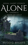 Tomb of Gold (Alone, #6)
