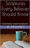 Scriptures Every Believer Should Know: Commonly Used Scriptures