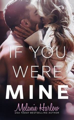 If You Were Mine by Melanie Harlow | Release Blitz & Review