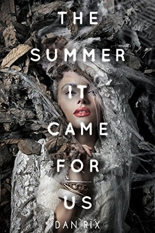 The Summer It Came for Us by Dan Rix