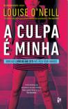A Culpa É Minha by Louise O'Neill