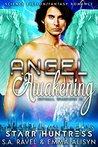 Angel Awakening by Starr Huntress