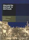 Osmanlı'da Kent ve Kentliler