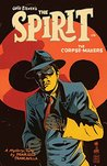 Will Eisner's The Spirit: The Corpse-Makers #1 (Will Eisner's The Spirit: The Corpse-Makers)