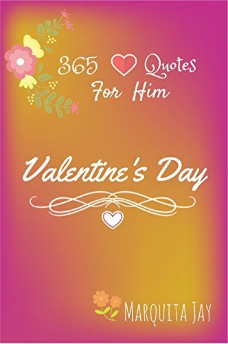 365 Love Quotes For Him: Amazing love quotes in Valentine day (Inspirational love quotes Book 1)