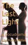 The Last Light: a docudrama