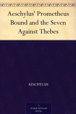 Prometheus Bound and Seven Against Thebes