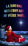 La rousse qui croyait au père Noël by Suzanne Marty