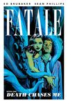Fatale, Book One: Death Chases Me (Fatale, #1)