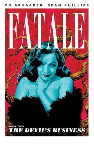 Fatale, Vol. 2: The Devil's Business (Fatale, #2)