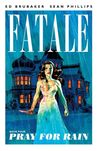 Fatale, Vol. 4: Pray for Rain (Fatale, #4)