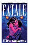 Fatale, Vol. 5: Curse the Demon (Fatale, #5)