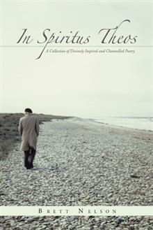 In Spiritus Theos: A Collection of Divinely Inspired and Channelled Poetry