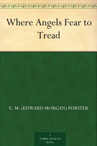 Where Angels Fear To Tread By Em Forster