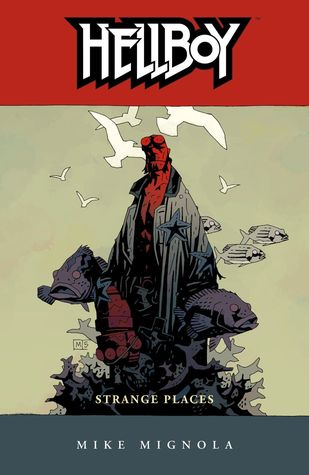 Hellboy, Vol. 6: Strange Places (Hellboy, #6)