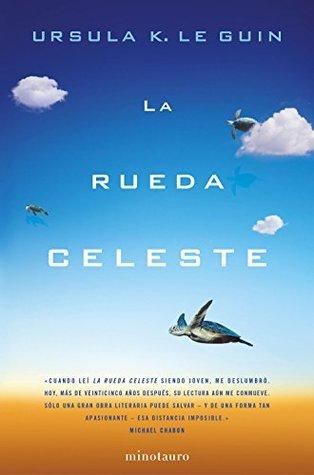 La rueda celeste by Ursula K. Le Guin