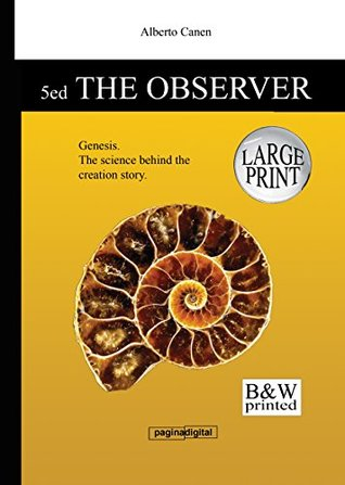 5ed The observer of Genesis. The science behind the creation story - Large print b&w