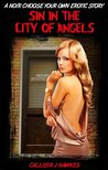 Sin in the City of Angels: A Noir Choose Your Own Erotic Story
