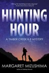 Hunting Hour (Timber Creek K-9 Mystery, #3)