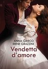 Vendetta d'amore by Anna Grieco
