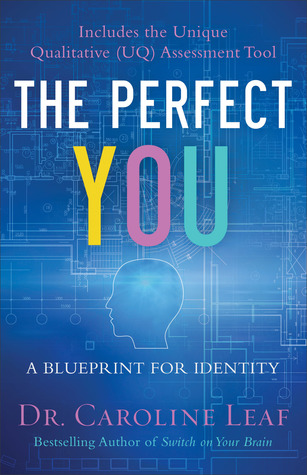 The perfect you a blueprint for identity by caroline leaf 32510929 malvernweather Choice Image