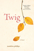 Twig by Madelon Phillips