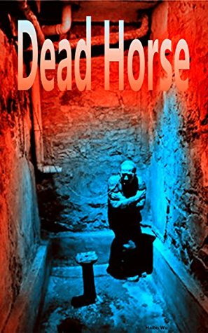 Dead Horse: The first novel about life in the era of Russian prison