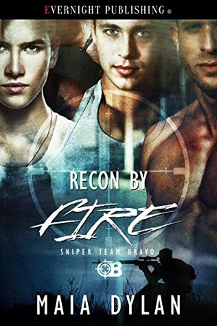 Book Review: Recon by Fire (Sniper Team Bravo #3) by Maia Dylan
