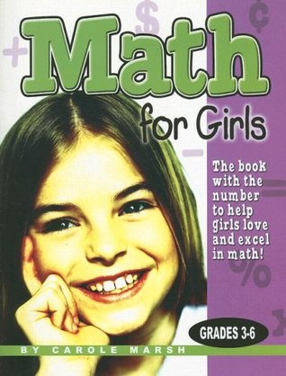 Math for Girls Grades 3-6: The Book with the Number to Help Girls Love and Excel in Math!