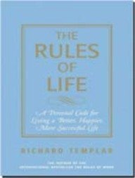 Rules of Life, A Personal Code for Living a Better, Happier more Successful Life