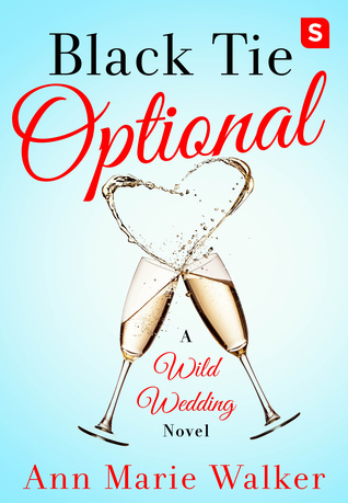 Black Tie Optional (Wild Wedding, #1)