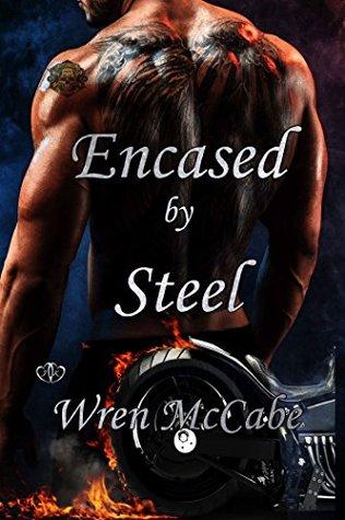 Encased by Steel by Wren McCabe