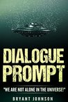 "Dialogue Prompt: ""We Are Not Alone In The Universe!"""
