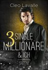 3 Single Millionäre & ICH by Cleo Lavalle