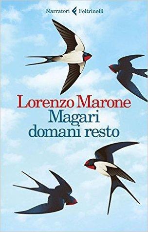 Lorenzo Marone-Magari domani resto