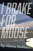 I Brake for Moose